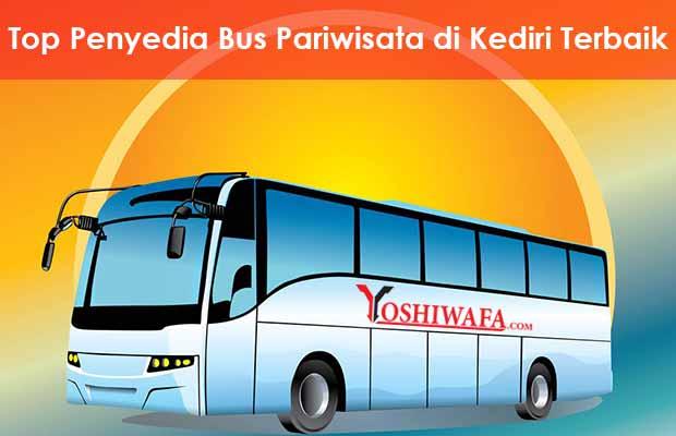 Agen Sewa Bus Pariwisata di Kediri Terbaik